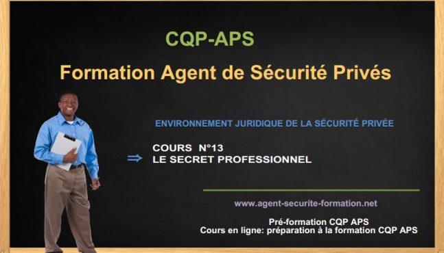 LE SECRET PROFESSIONNEL ⇒ COURS C.Q.P A.P.S
