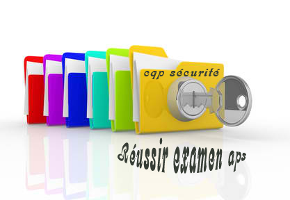 cqp sécurité :réussir examen aps
