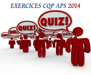 Exercices CQP APS 2014
